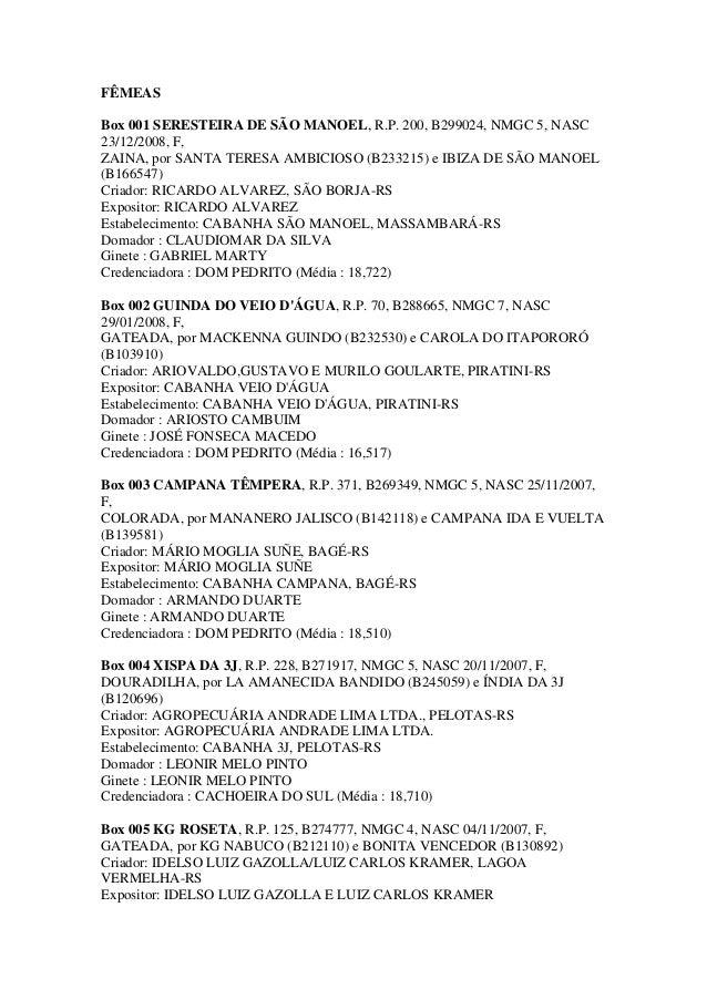 FÊMEASBox 001 SERESTEIRA DE SÃO MANOEL, R.P. 200, B299024, NMGC 5, NASC23/12/2008, F,ZAINA, por SANTA TERESA AMBICIOSO (B2...