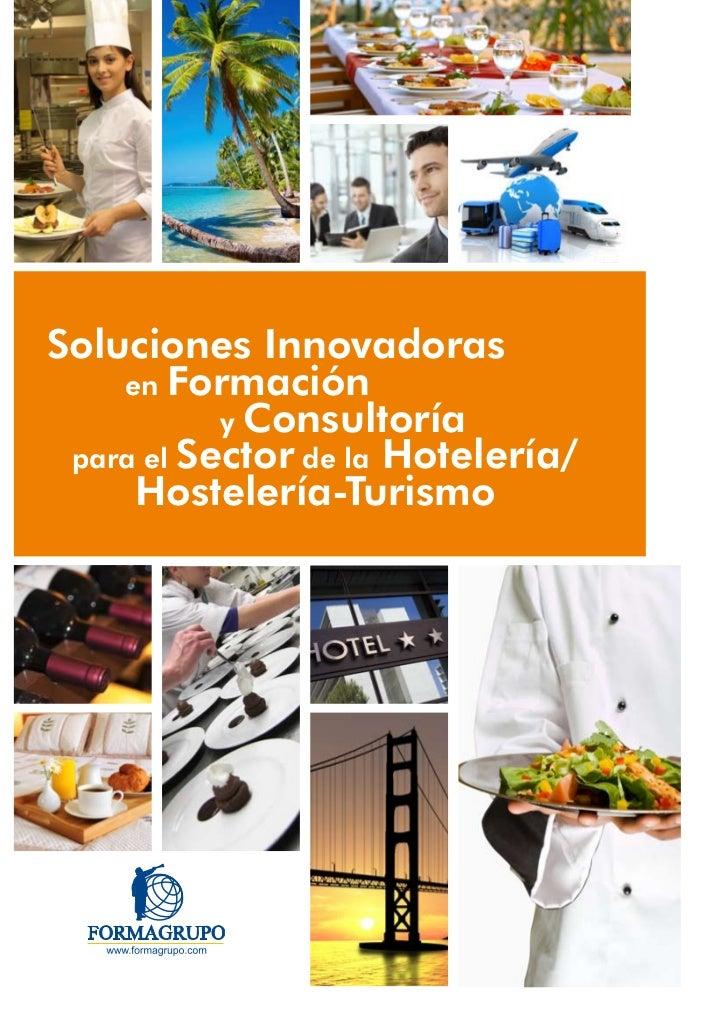 Soluciones Innovadoras    en Formación           y Consultoría para el Sector de la Hotelería/     Hostelería-Turismo