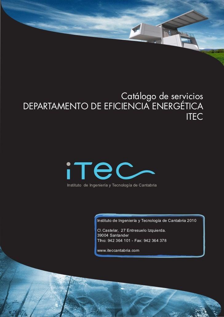 Catálogo de serviciosDEPARTAMENTO DE EFICIENCIA ENERGÉTICA                                    ITEC          Instituto de I...