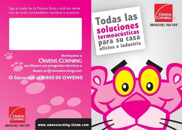 Siga la huella de La Pantera Rosa y disfrute desdehoy de todos los beneficios térmicos y acústicos                        ...