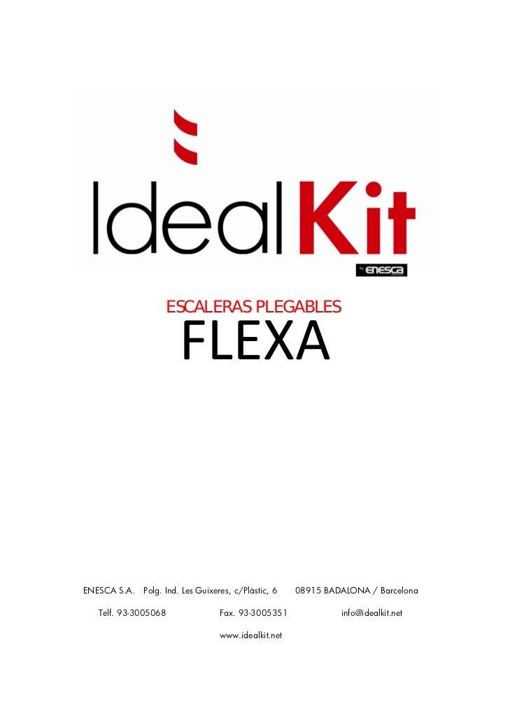 ESCALERAS PLEGABLES                       FLEXAENESCA S.A.   Polg. Ind. Les Guixeres, c/Plàstic, 6   08915 BADALONA / Bar...
