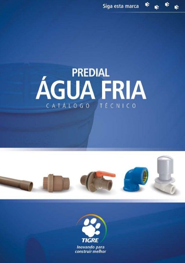 ÍNDICESOLDÁVEL E ROSCÁVEL                          05Características da Linha Soldável            06Instruções de Instalaç...
