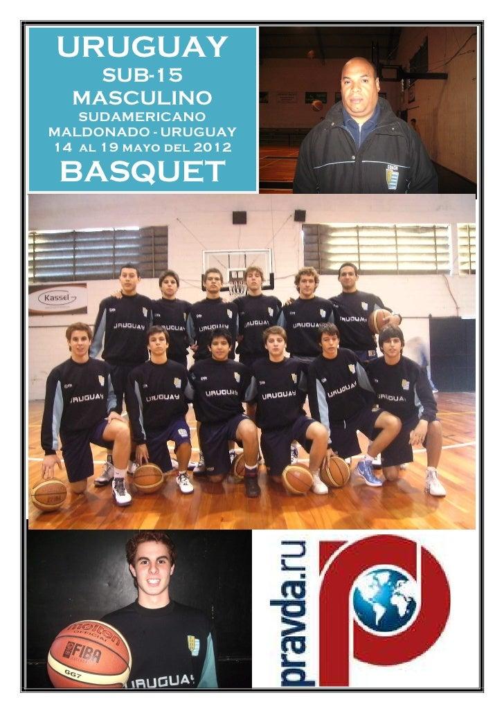 URUGUAY    SUB-15  MASCULINO   SUDAMERICANOMALDONADO - URUGUAY14 al 19 mayo del 2012 BASQUET