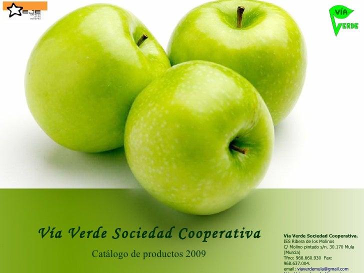 Vía Verde Sociedad Cooperativa      Vía Verde Sociedad Cooperativa.                                     IES Ribera de los ...