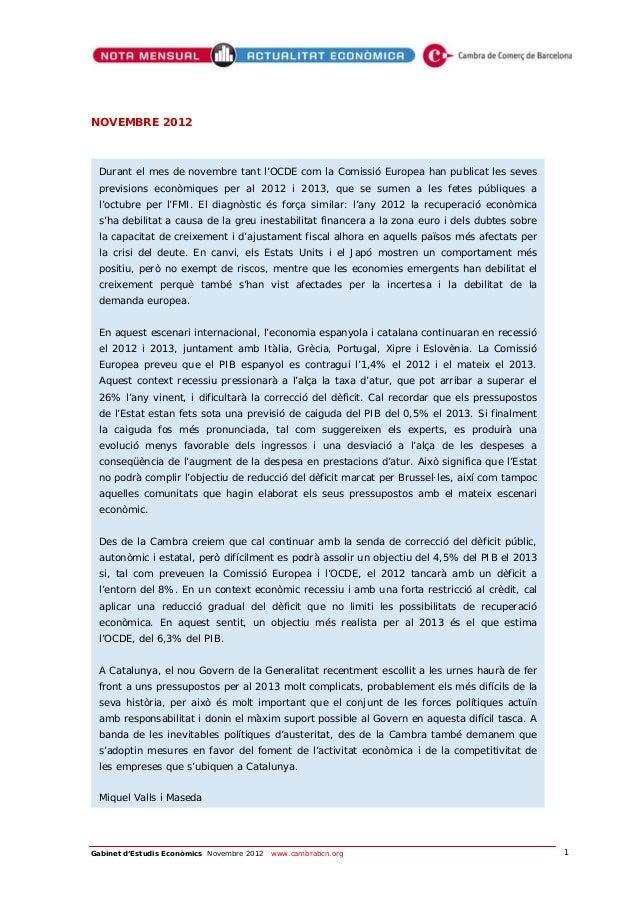 NOVEMBRE 2012 Durant el mes de novembre tant l'OCDE com la Comissió Europea han publicat les seves previsions econòmiques ...