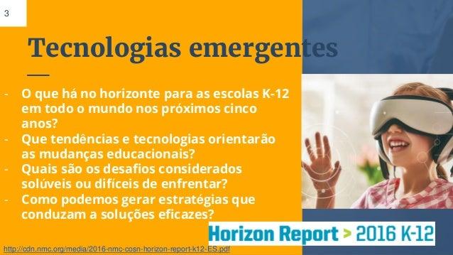Tecnologias emergentes 3 - O que há no horizonte para as escolas K-12 em todo o mundo nos próximos cinco anos? - Que tendê...