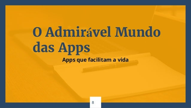 O Admirável Mundo das Apps Apps que facilitam a vida 8