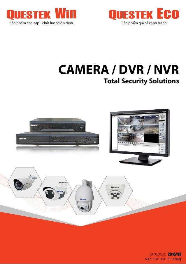 1 Sản phẩm cao cấp - chất lượng ổn định Sản phẩm giá cả cạnh tranh CAMERA / DVR / NVR Total Security Solutions AHD - CVI -...