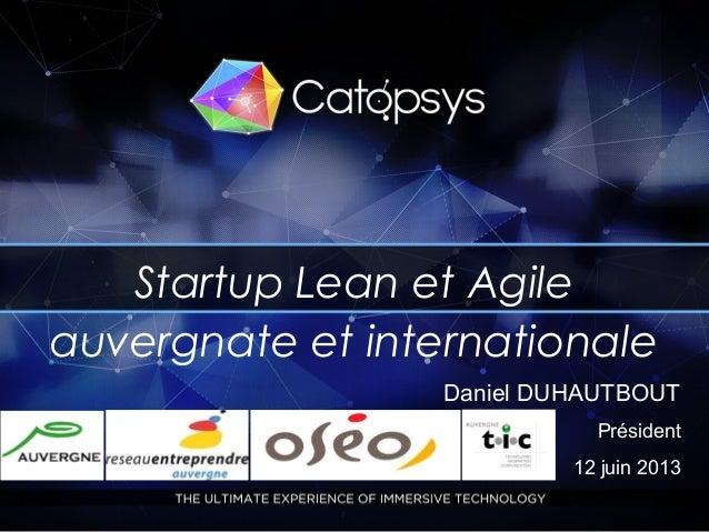 1Startup Lean et Agileauvergnate et internationaleDaniel DUHAUTBOUTPrésident12 juin 2013