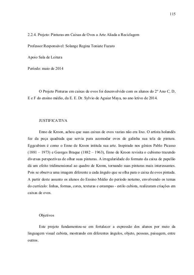 2.2.4. Projeto: Pinturas em Caixas de Ovos a Arte Aliada a Reciclagem Professor Responsável: Solange Regina Toniate Fuzaro...