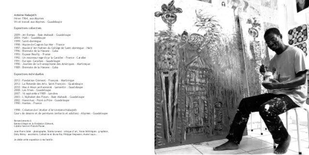 Antoine NabajothNé en 1964, aux AbymesVit et travail aux Abymes - GuadeloupeExpositions collectives2009: Art Bemao – Baie...