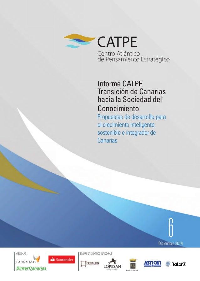 GRUPOVEGA GRANDE EMPRESAS PATROCINADORASMECENAS 6Diciembre 2014 Informe CATPE Transición de Canarias hacia la Sociedad del...