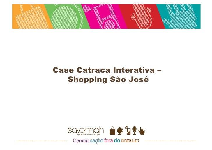 Case Catraca Interativa –   Shopping São José