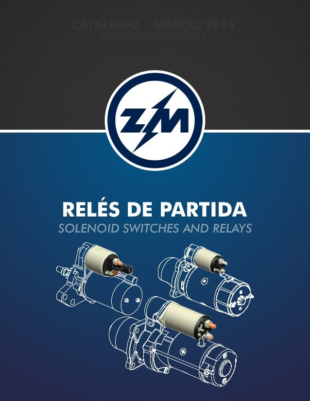 RELÉS DE PARTIDA SOLENOID SWITCHES AND RELAYS CATÁLOGO - MARÇO/2014 CATALOG - MARCH/2014