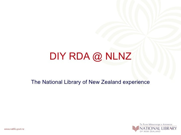 DIY RDA @ NLNZ The National Library of New Zealand experience