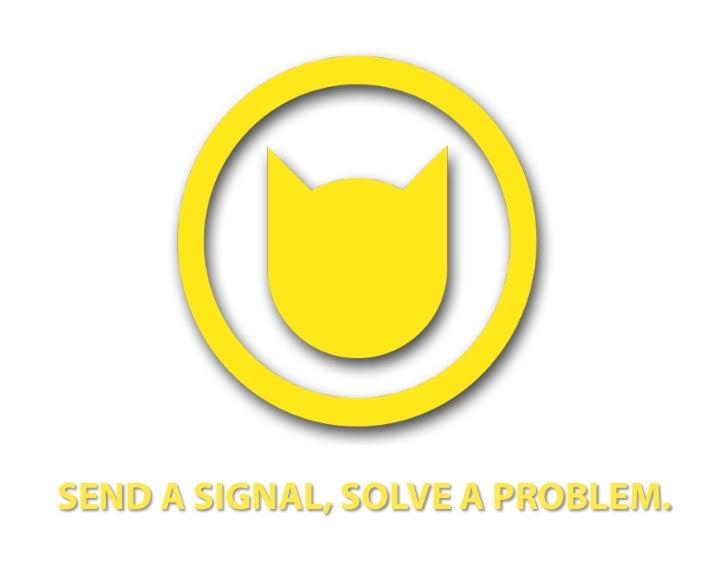 SEND A SIGNAL, SOLVE A PROBLEM.