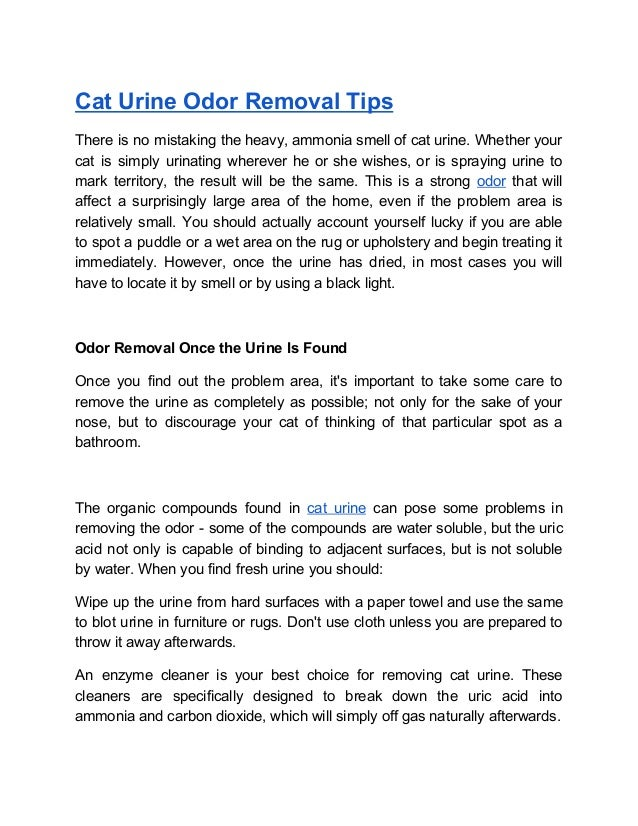 Cat Urine Odor Removal Tips There is no mistaking the heavy, ammonia smell of cat urine. Whether your cat is simply urinat...