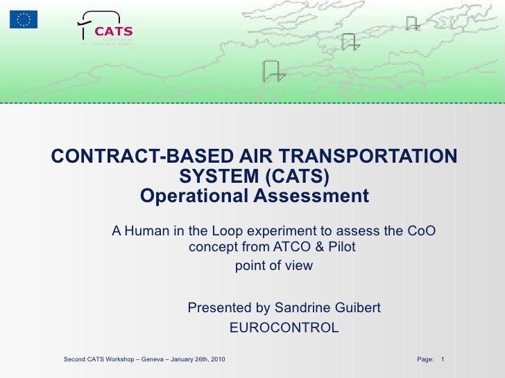 CONTRACT-BASED AIR TRANSPORTATION SYSTEM (CATS) Operational Assessment A Human in the Loop experiment to assess the CoO co...