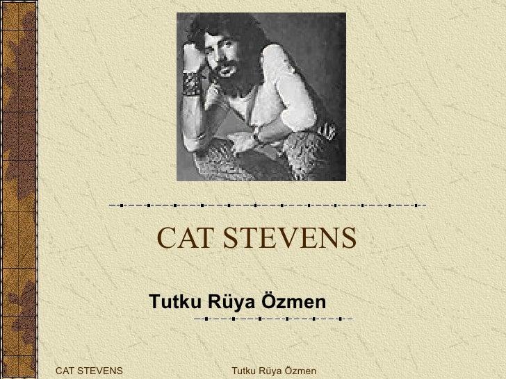 CAT STEVENS Tutku Rüya Özmen