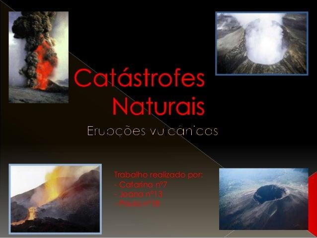 Trabalho realizado por:- Catarina nº7- Joana nº13- Paula nº18