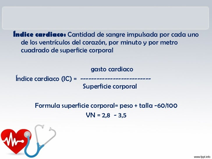 INDICE DE TRABAJO VENTRICULAR DERECHORefleja el trabajo necesario para mover el volumen sistólico a   través de la circula...