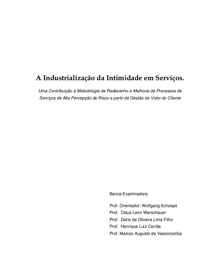 A Industrialização da Intimidade em Serviços.Uma Contribuição à Metodologia de Redesenho e Melhoria de Processos de Serviç...