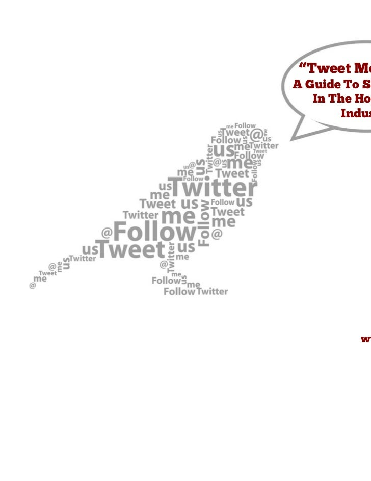 """""""Tweet Me Nicely""""A Guide To Social Media   In The Hospitality        Industry          www.strtgy.co.za"""