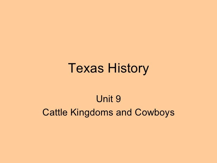 Texas History Unit 9 Cattle Kingdoms and Cowboys