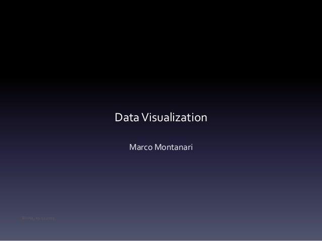 Roma, 19.12.2013 Titolo titolo titolo titolo DataVisualization Marco Montanari