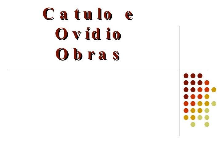 Catulo e Ovídio Obras