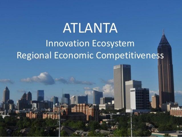 ATLANTA Innovation Ecosystem Regional Economic Competitiveness