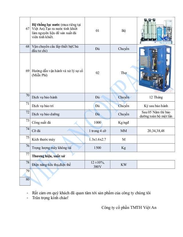 67  Hệ thống lọc nước (mua riêng tại  Việt An).Tạo ra nước tinh khiết  làm nguyên liệu để sản xuất đá  viên tinh khiết.  0...