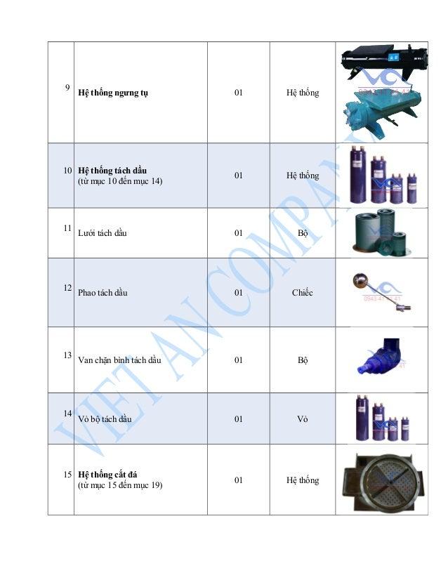 9 Hệ thống ngưng tụ 01 Hệ thống  10 Hệ thống tách dầu  (từ mục 10 đến mục 14) 01 Hệ thống  11 Lưới tách dầu 01 Bộ  12 Phao...