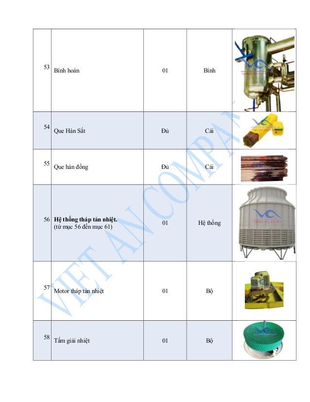 53 Bình hoán 01 Bình  54 Que Hàn Sắt Đủ Cái  55 Que hàn đồng Đủ Cái  56 Hệ thống tháp tản nhiệt.  (từ mục 56 đến mục 61) 0...