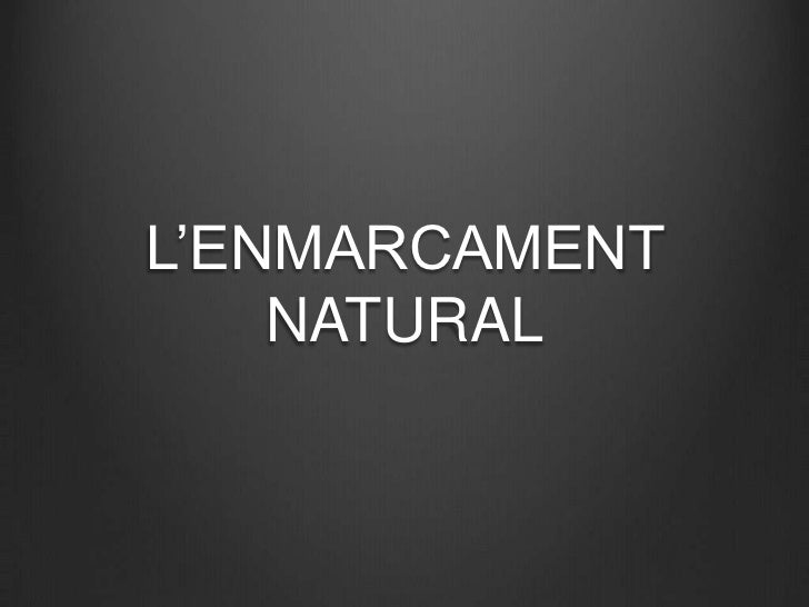 L'ENMARCAMENT    NATURAL