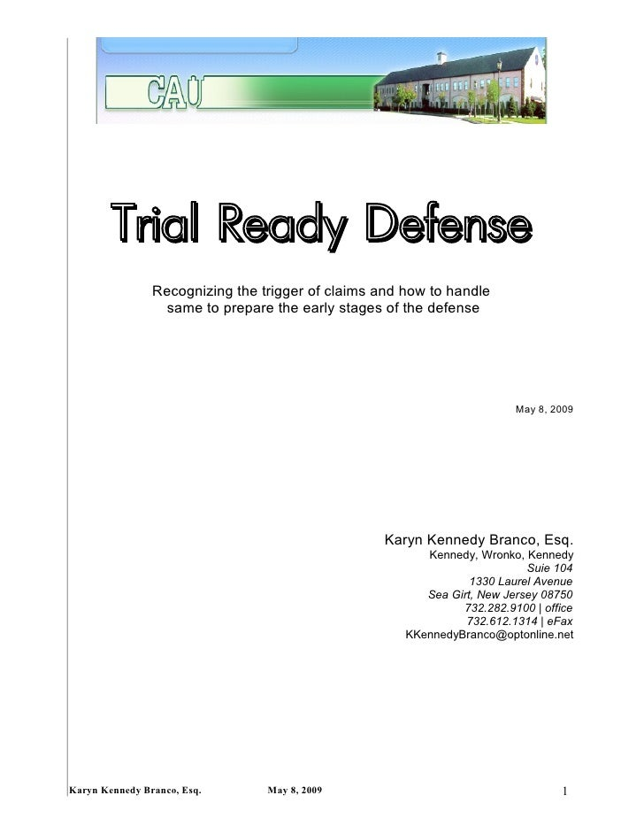 Trial Ready Defense                 Recognizing the trigger of claims and how to handle                   same to prepare ...