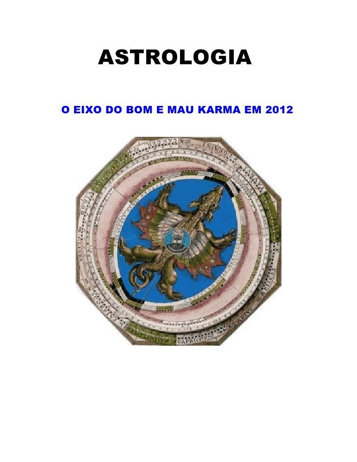 ASTROLOGIAO EIXO DO BOM E MAU KARMA EM 2012