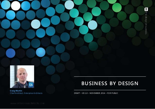 C A U D I T 2 0 1 4 - E N T E R P R I S E A R C H I T E C T S | PAGE 1 BUSINESS BY DESIGN DRAFT – V0.1.0 – NOVEMBER 2014 –...