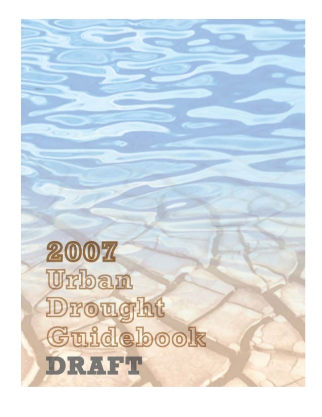 2007 Updated Edition, Draft    Urban Drought Guidebook                                State of California              Dep...