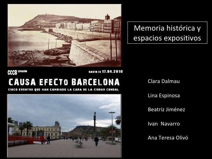 Memoria histórica y espacios expositivos Clara   Dalmau  Lina Espinosa Beatriz Jiménez Ivan  Navarro Ana Teresa Olivó