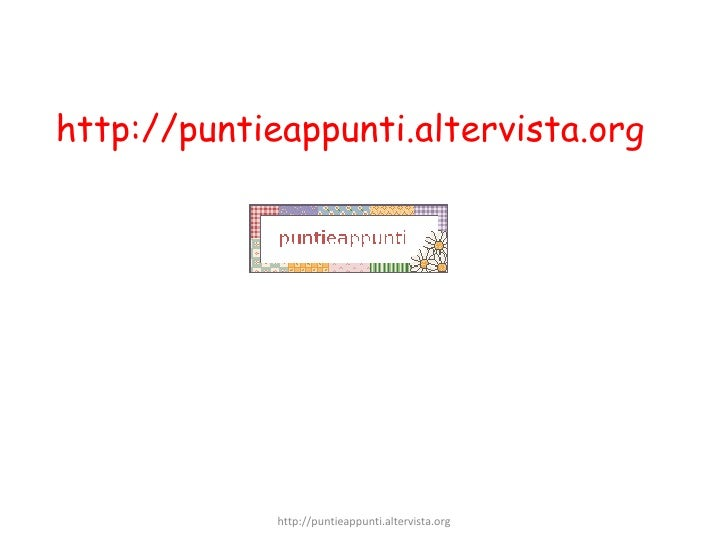 http://puntieappunti.altervista.org http://puntieappunti.altervista.org