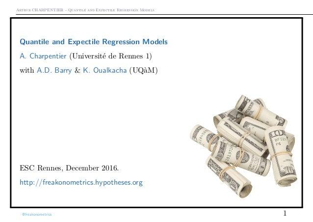 Arthur CHARPENTIER - Quantile and Expectile Regression Models Quantile and Expectile Regression Models A. Charpentier (Uni...