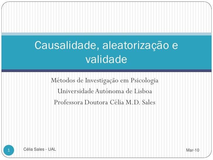 Causalidade, aleatorização e                   validade                   Métodos de Investigação em Psicologia           ...