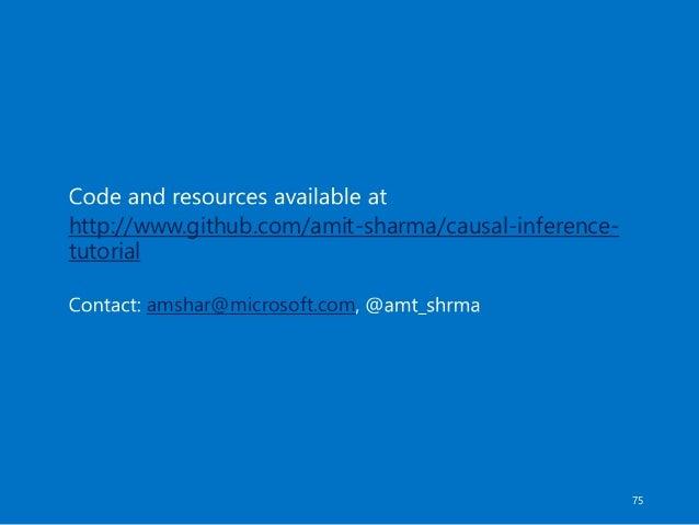 http://www.github.com/amit-sharma/causal-inference- tutorial amshar@microsoft.com 75
