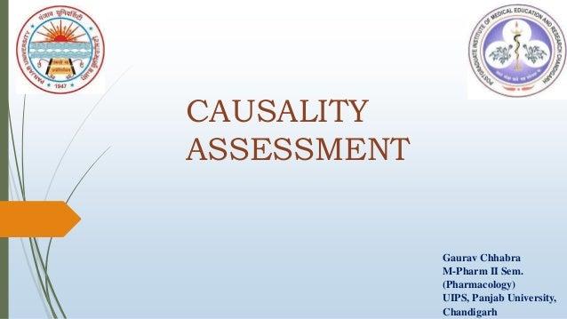 CAUSALITY ASSESSMENT Gaurav Chhabra M-Pharm II Sem. (Pharmacology) UIPS, Panjab University, Chandigarh