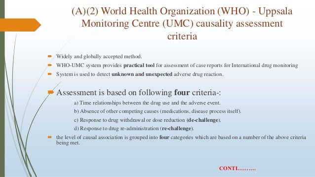 (A)(2) World Health Organization (WHO) - Uppsala Monitoring Centre (UMC) causality assessment criteria  Widely and global...