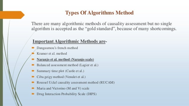 Types Of Algorithms Method There are many algorithmic methods of causality assessment but no single algorithm is accepted ...