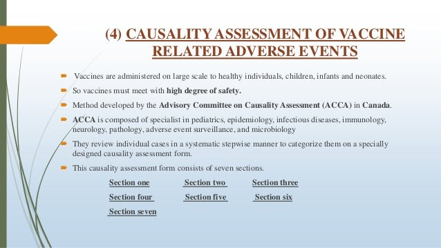 (4) CAUSALITY ASSESSMENT OF VACCINE RELATED ADVERSE EVENTS  Vaccines are administered on large scale to healthy individua...