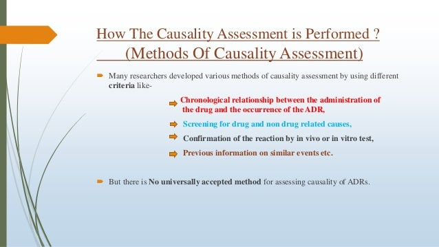 How The Causality Assessment is Performed ? (Methods Of Causality Assessment)  Many researchers developed various methods...