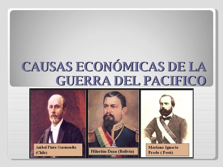 CAUSAS ECONÓMICAS DE LA GUERRA DEL PACIFICO